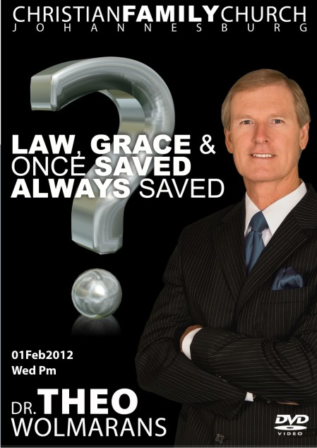 Law, Grace & once saved always saved
