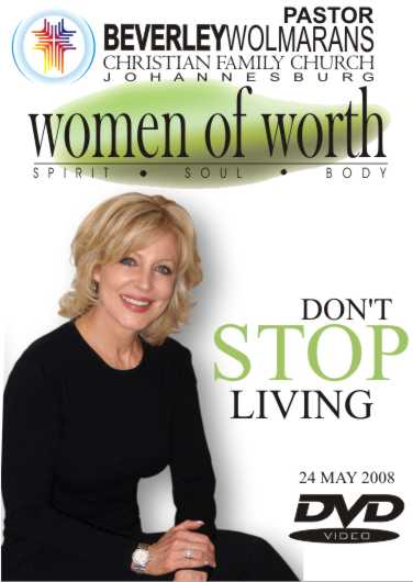 wOMEN OF WORTH – DONT STOP LIVING