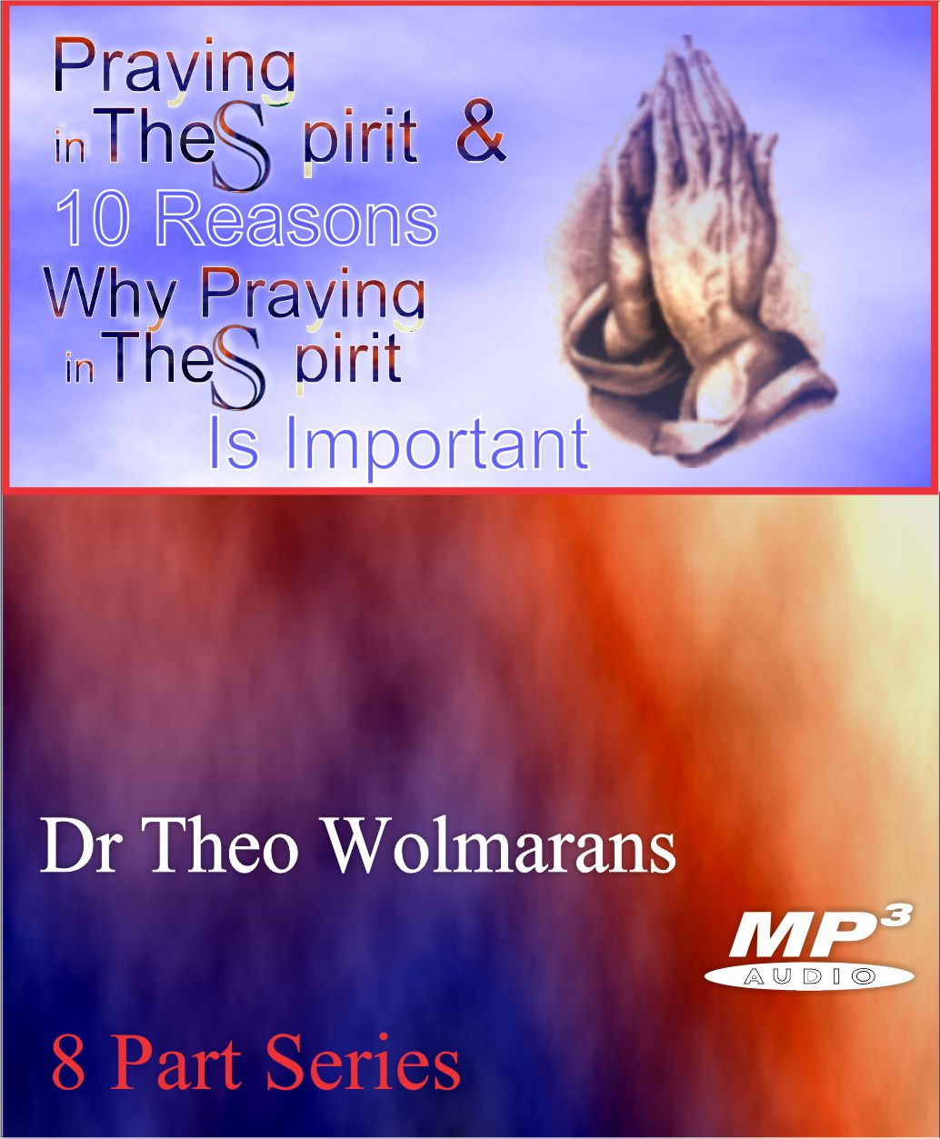 Praying in the Spirit & 10 Reasons Why Praying in the Spirit is Important – USB