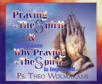 Praying in the Spirit, 10 Reasons Why Praying in the Spirit is Important (San Antonio)
