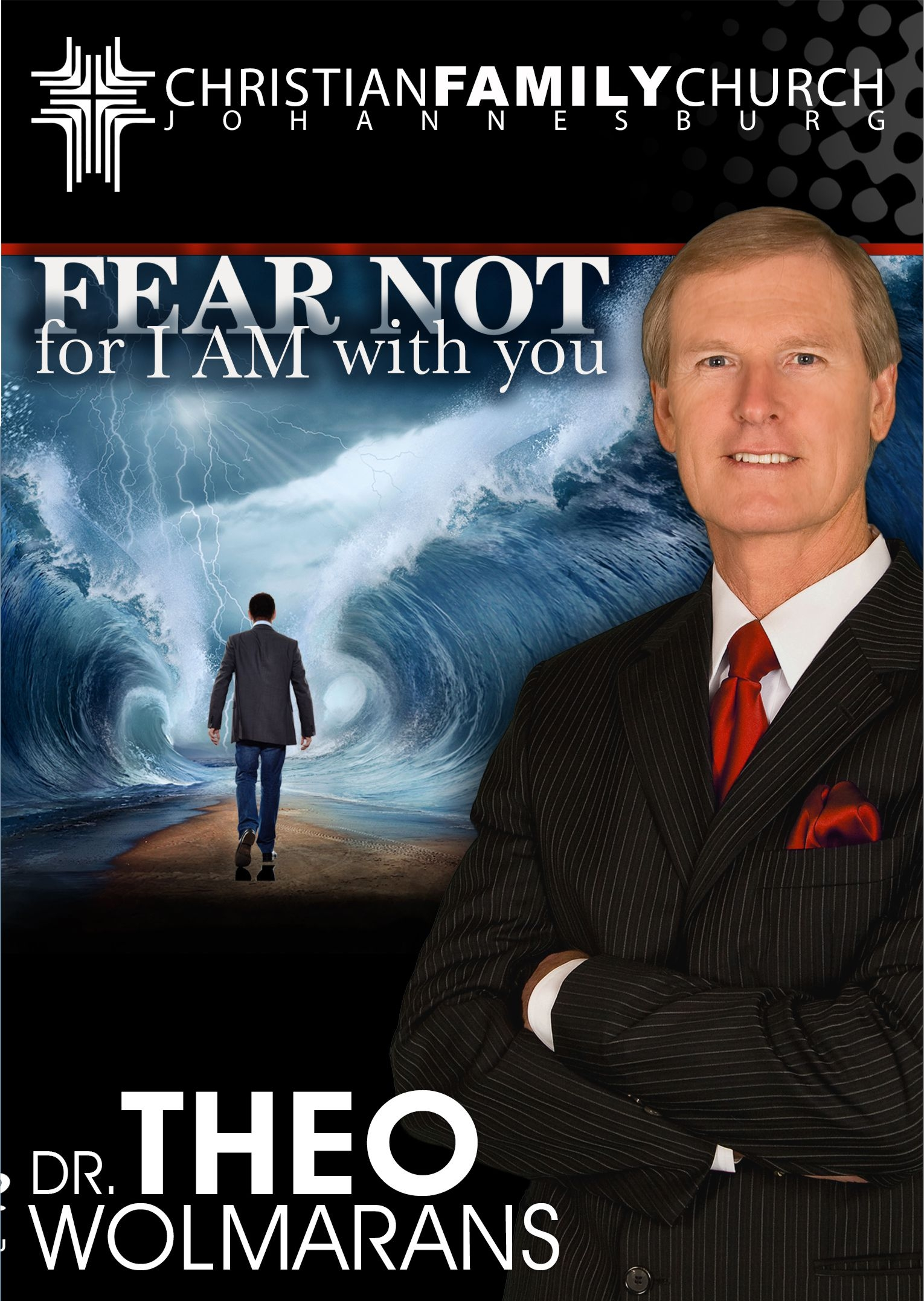 Dr Theo Wolmarans – Fear Not For I Am With You